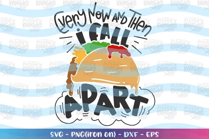 Boys and Girls svg Every now and then I fall apart Taco