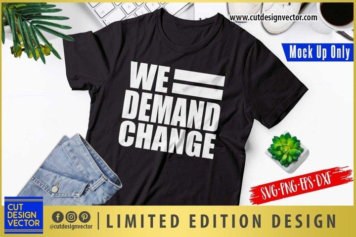We Demand Change SVG