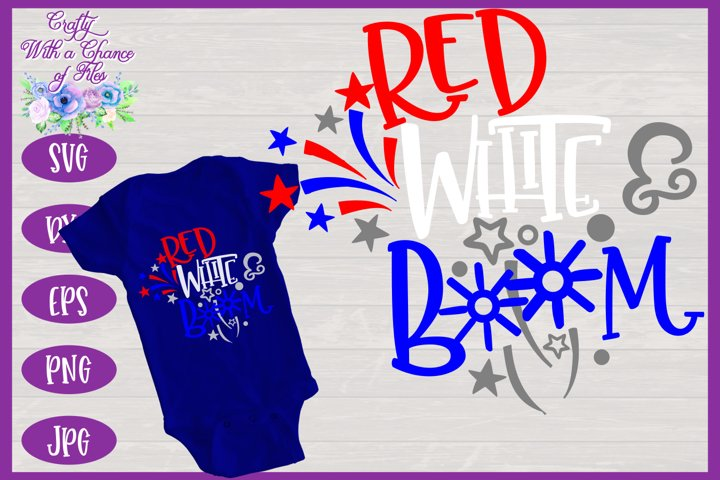 July 4th SVG | USA SVG | Red White Boom SVG | Labor Day SVG