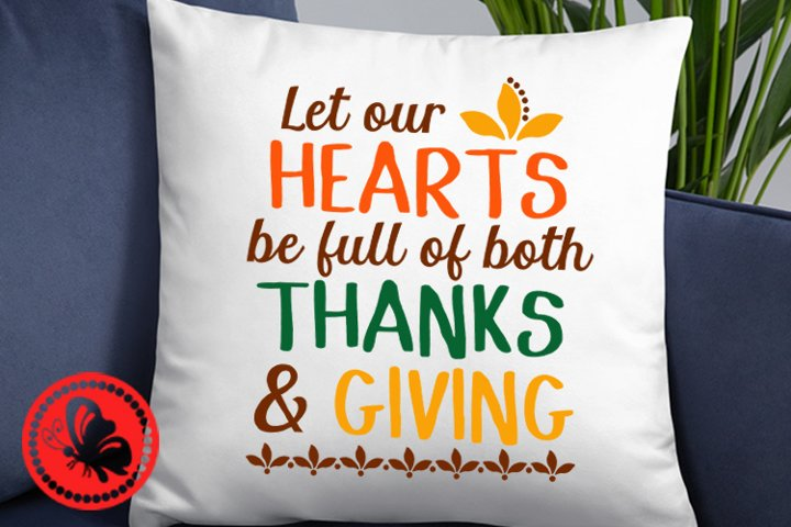 Let our hearts be full of both thanks and giving Thankful