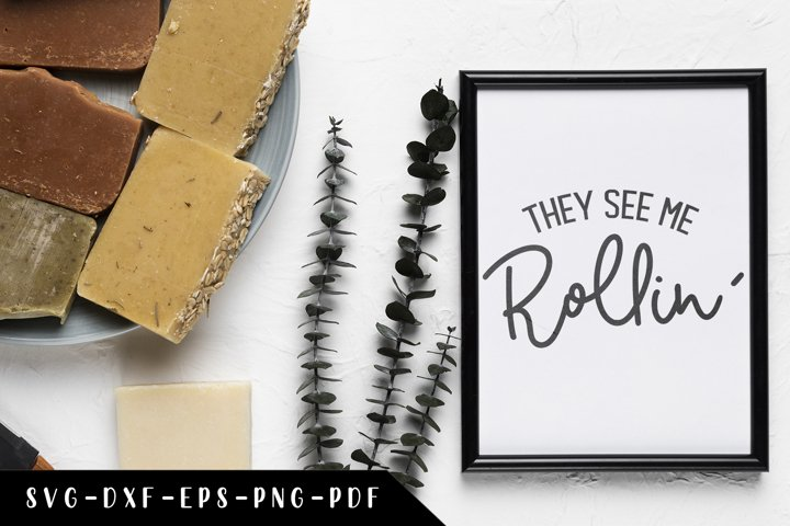They See Me Rollin, Funny Bathroom Quotes SVG, Bathroom Sign