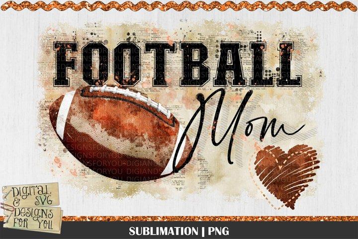 Football Mom | Football | American Football Sublimation