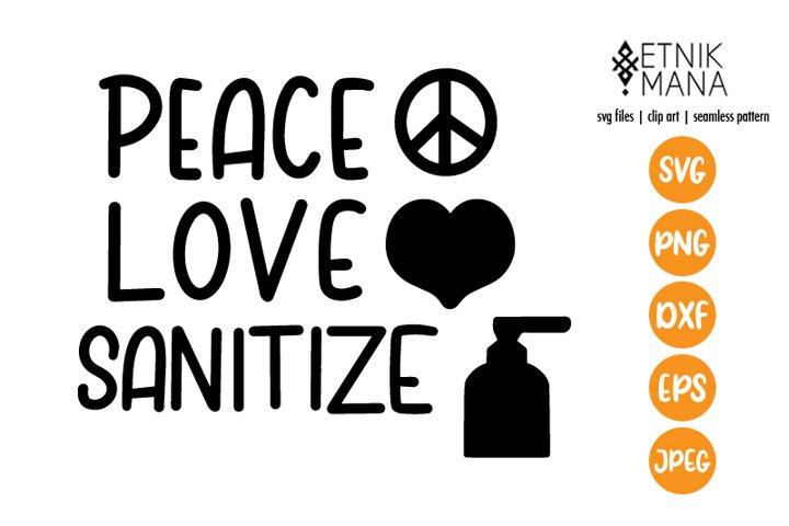 Peace, Love, Sanitize - Covid 19 Lettering Quote SVG File