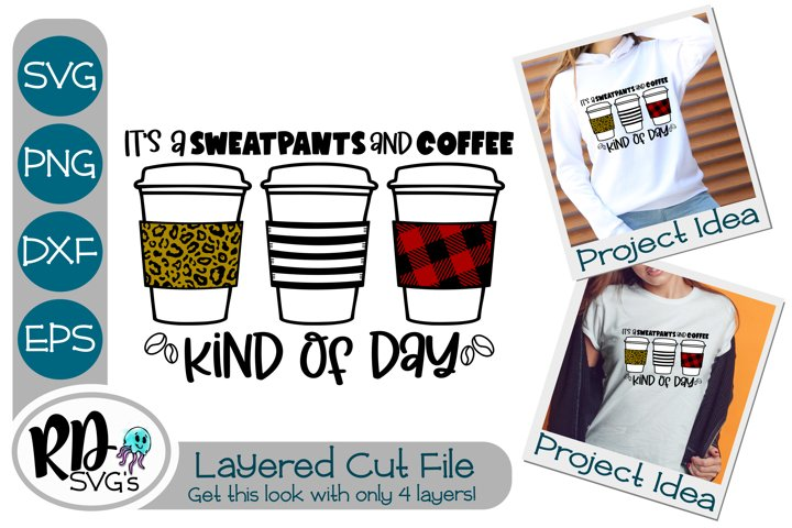 Coffee and Sweatpants Kind of Day - Cricut Layered Cut File