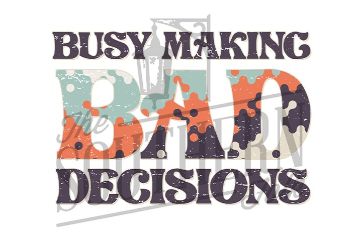 Busy Making Bad Decisions PNG File, Sublimation Design, Bund