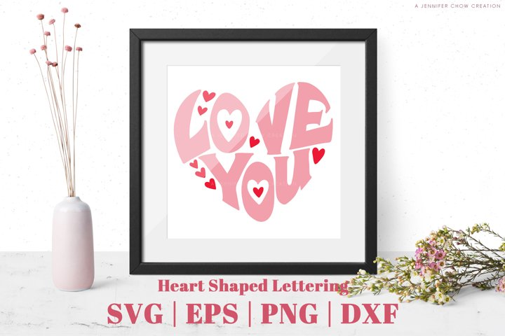 Love You Heart Shaped Lettering SVG Cut files Valentines Day