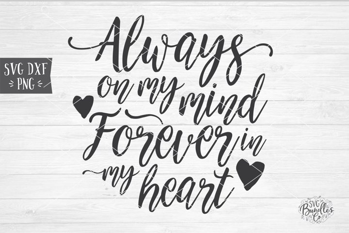 Always On My Mind Forever In My Heart - Sympathy SVG DXF PNG