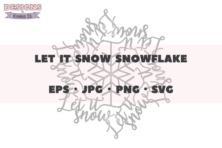 Let It Snow Snowflake SVG, Let It Snow Graphic Snowflake EPS