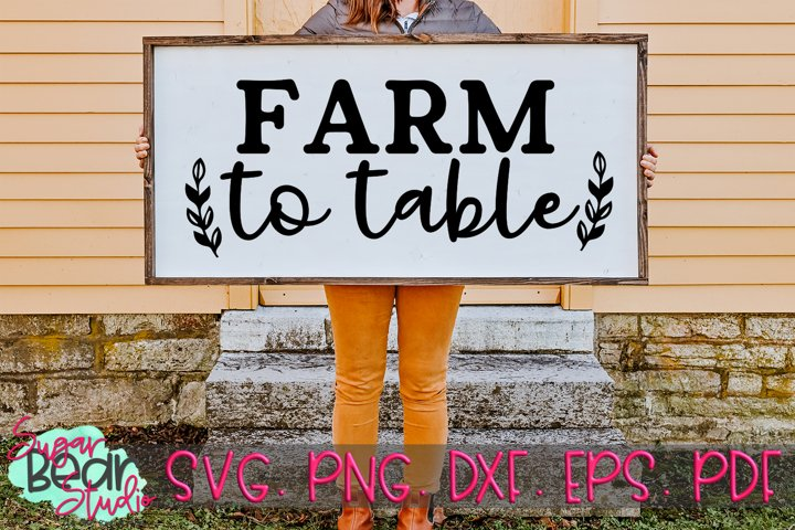 Farm To Table - A Quote SVG