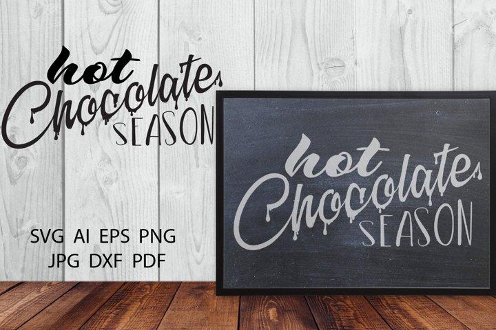 Winter SVG Hot chocolate season. Hot chocolate quote
