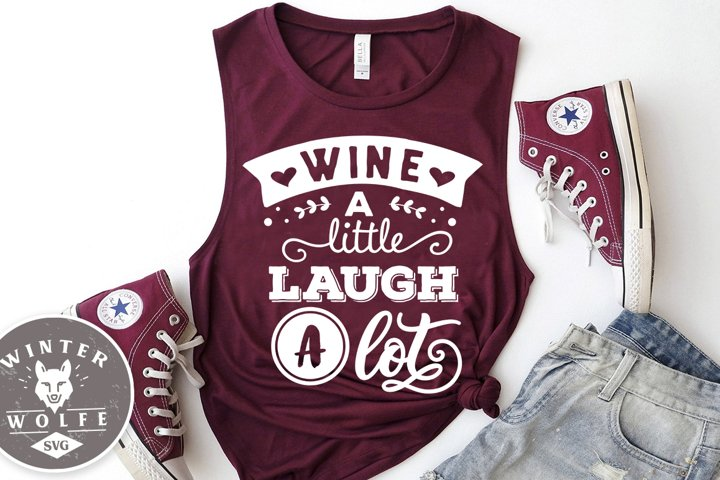 Wine a little laugh a lot SVG EPS DXF PNG