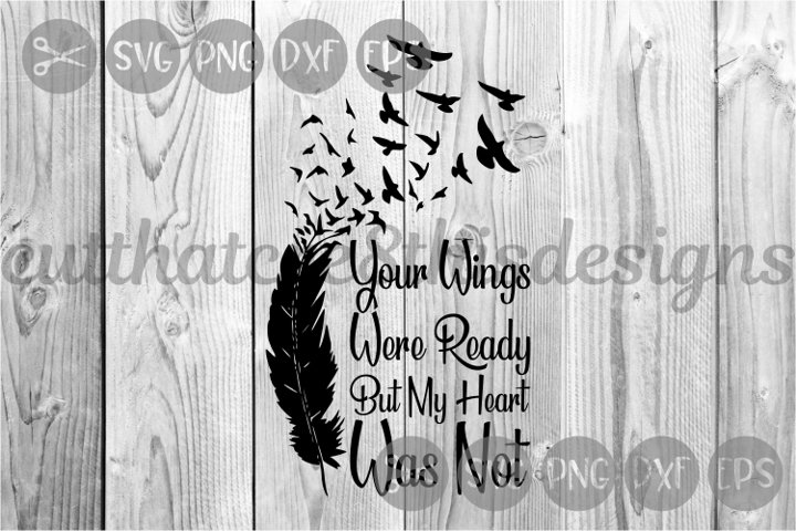 Your Wings Were Ready, Feather, Birds, Quote, Cut File, SVG.