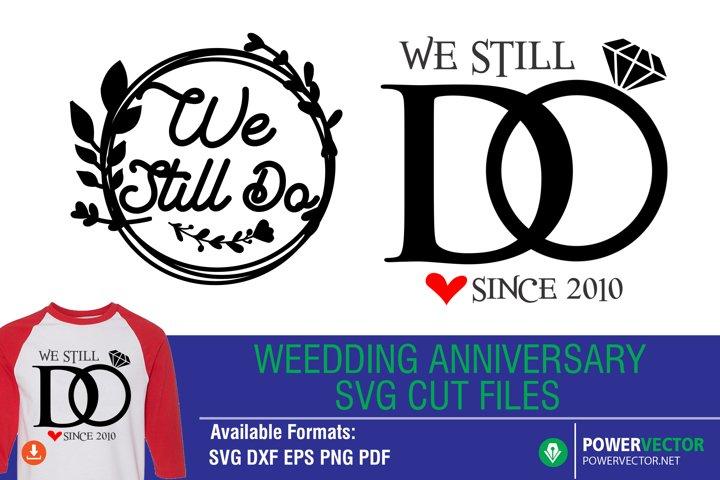 We still do, Wedding anniversary SVG Cut Files