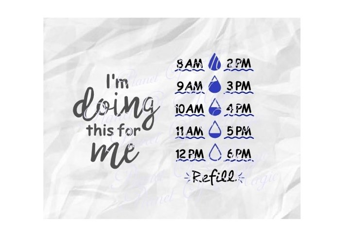 Water Tracker Svg, Water Bottle Svg, Im Doing This For Me