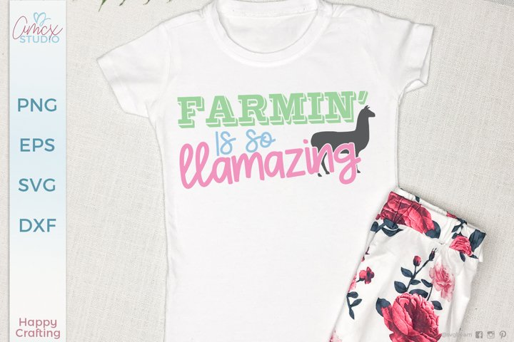 Farmin Is Llamazing - Llama Baby SVG