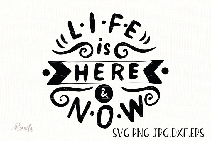 Life is Here and Now