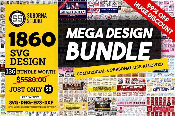 OVER 1860 SVG DESIGN THE MEGA BUNDLE |136 DIFFERENT BUNDLE