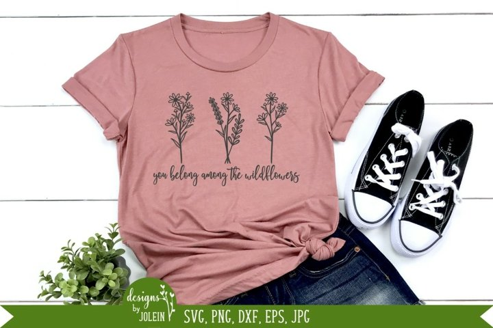 You belong among the wildflowers SVG, PNG, DXF, EPS, Sub