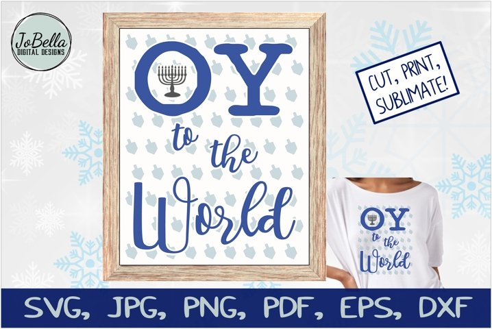 Oy To The World Hanukkah SVG, Printable and Sublimation PNG