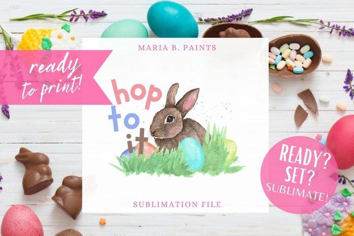 Bunny Hop to it Easter Rabbit Sublimation Design for Kids
