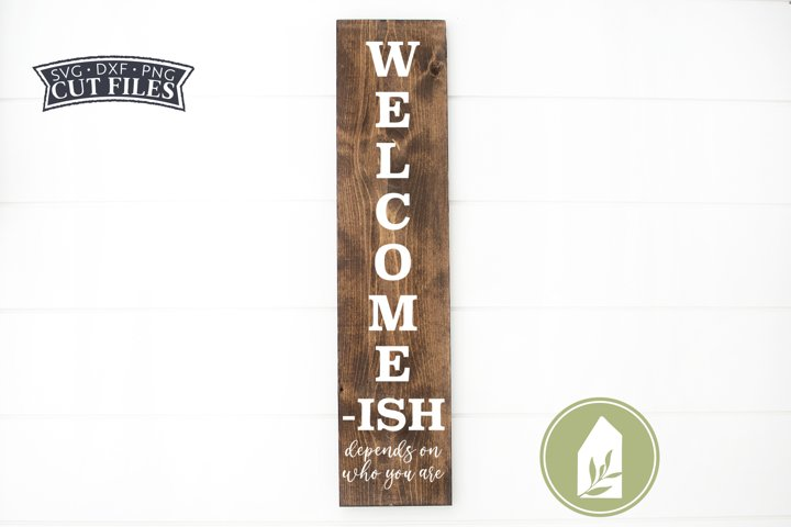 Vertical Welcome-ish SVG Files, Funny Front Porch Sign SVG