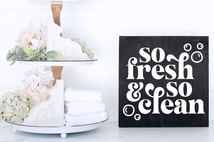 So Fresh So Clean - SVG Sign File