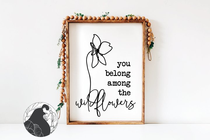 You Belong Among the Wildflowers SVG, Boho SVG