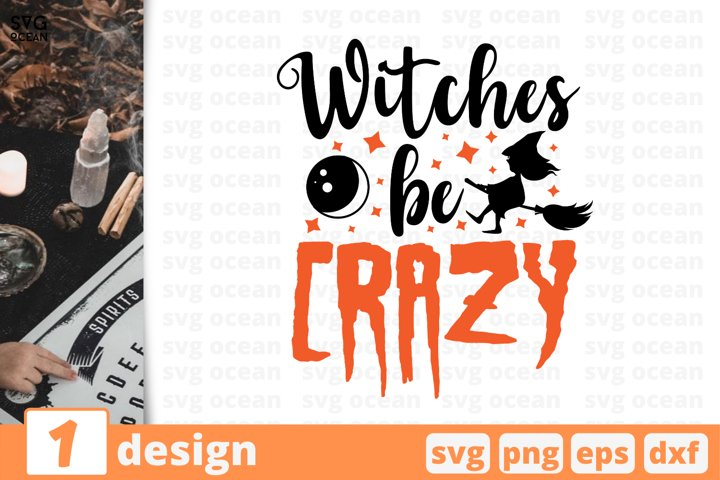 WITCHES BE CRAZY SVG CUT FILE | Halloween cricut | Witch svg