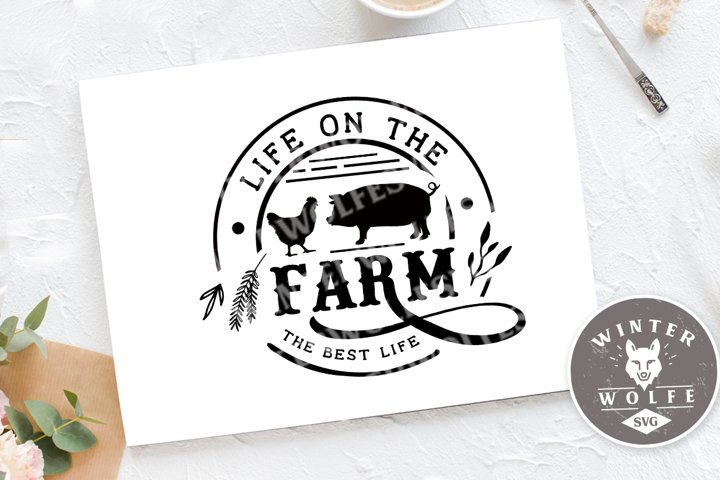 Life on the farm the best life SVG EPS DXF PNG