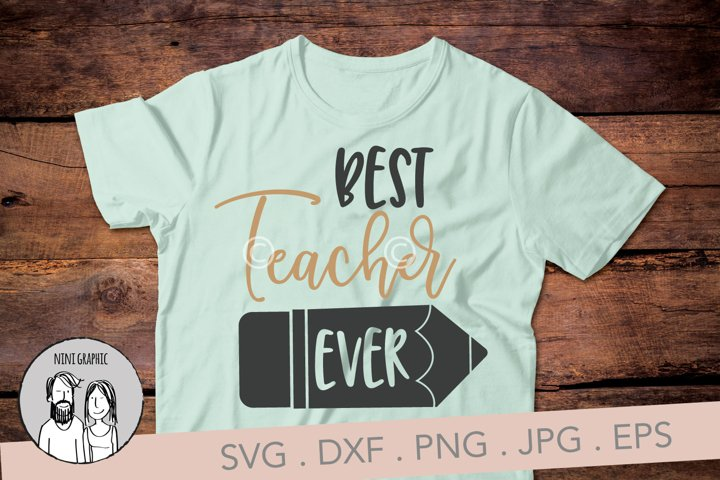 Best teacher ever, cut file in SVG, Eps, DXF, PNG and JPG