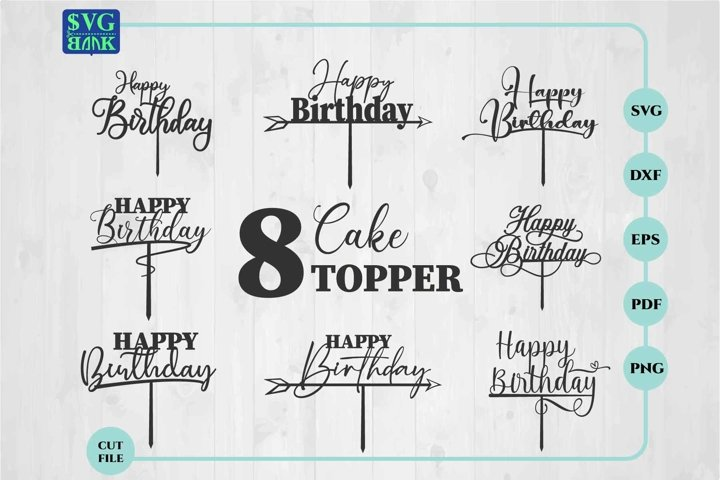 Happy Birthday Cake Topper SVG bundle, SVG Cut File