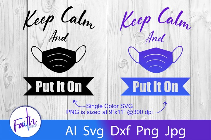 Keep Calm Put It On Face Mask Sign svg cut file