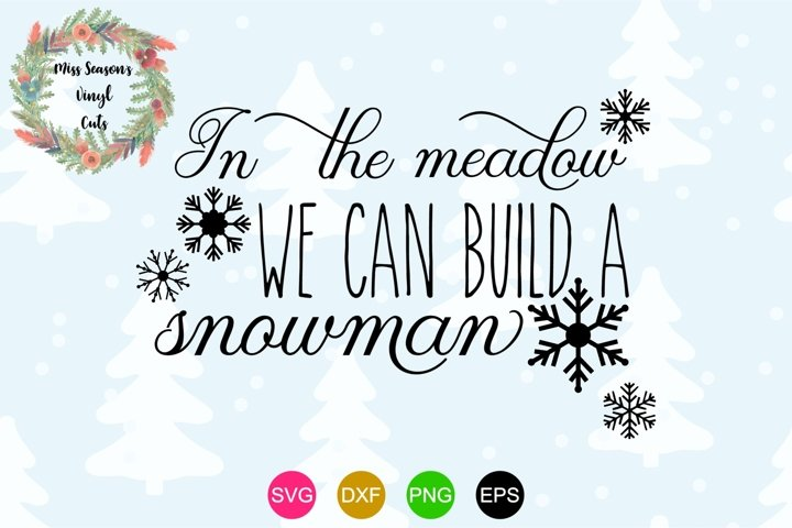 In The Meadow We Can Build a Snowman Christmas SVG