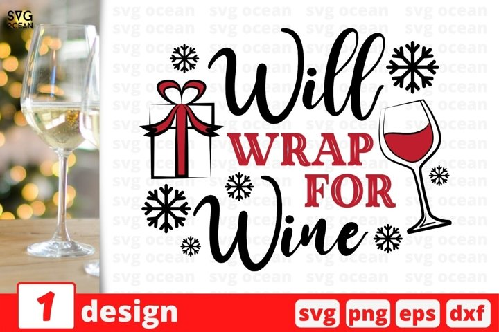 Will Wrap For Wine SVG Cut File | Christmas Wine SVG