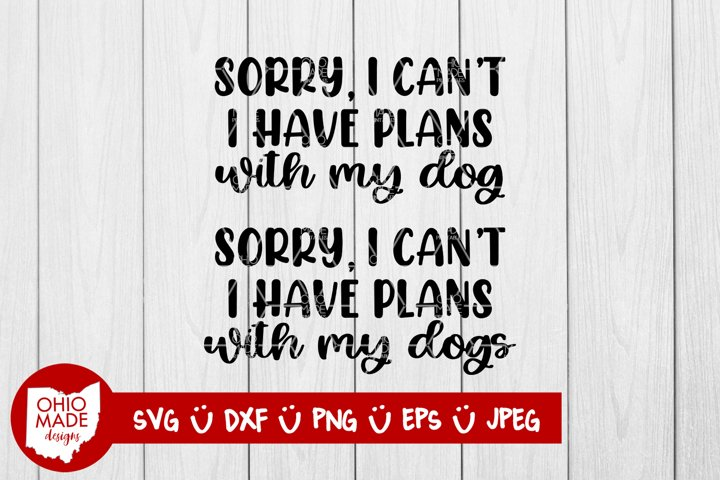 Sorry I Have Plans With My Dog 2 in 1 Bundle SVG