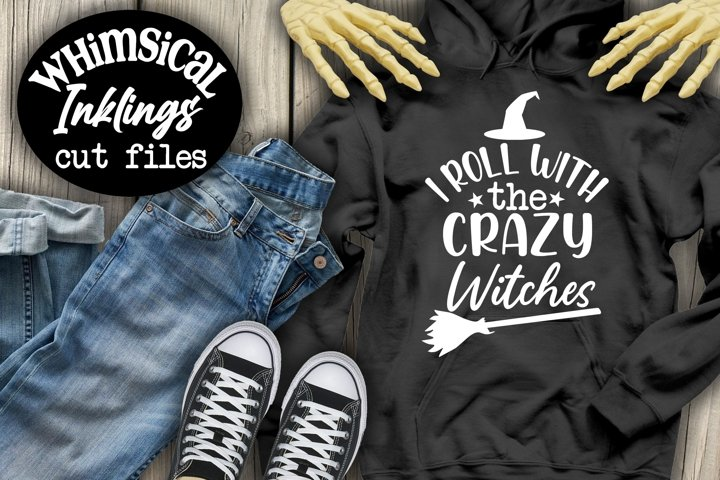 I Roll With The Crazy Witches-Halloween SVG