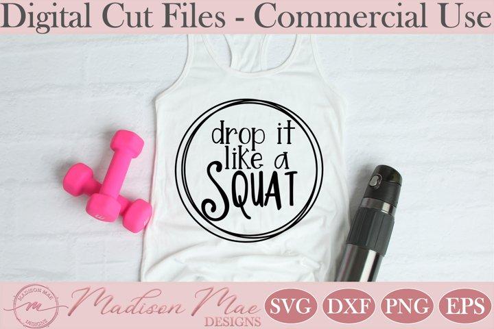 Fitness SVG, Drop It Like A Squat