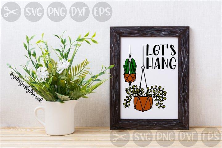Lets Hang, Hanging Plants, Foliage, Cut File, SVG, PNG