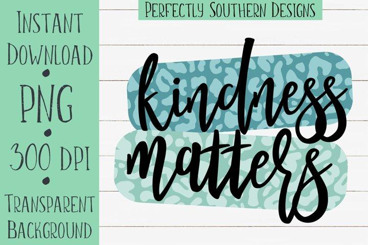 Kindness Matters - Sublimation Design