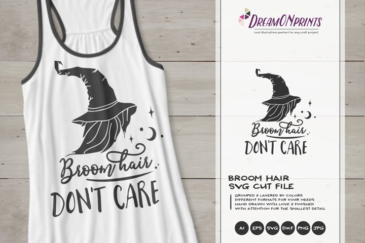 Broom Hair Dont Care SVG | Halloween SVG|Witch SVG