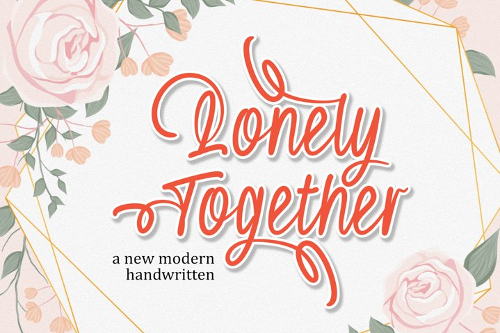 Lonely Together - Modern Handwritten