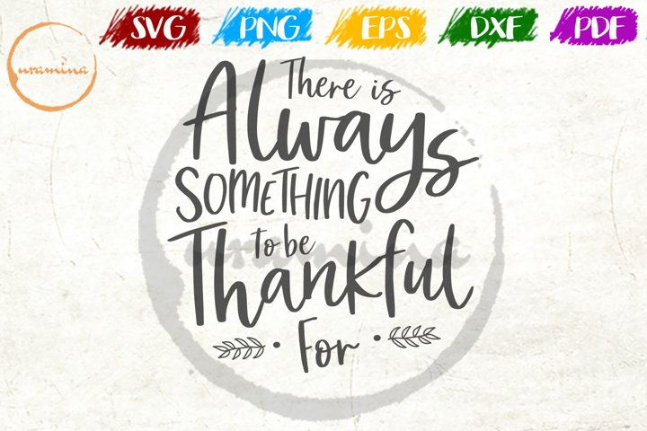 There Is Always Something Fall Thanksgiving Quote Art