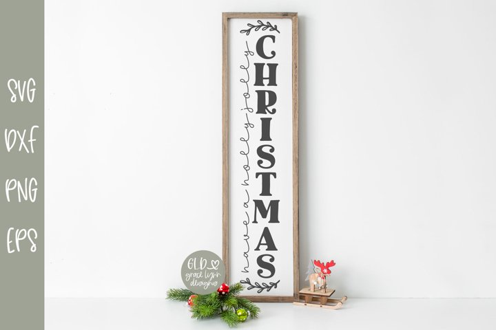 Have A Holly Jolly Christmas - Vertical Christmas SVG