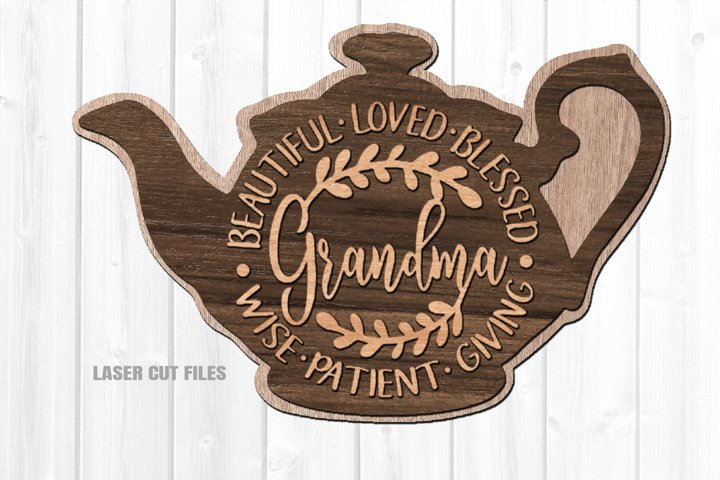Grandma Mothers Day Teapot SVG Glowforge Laser Files