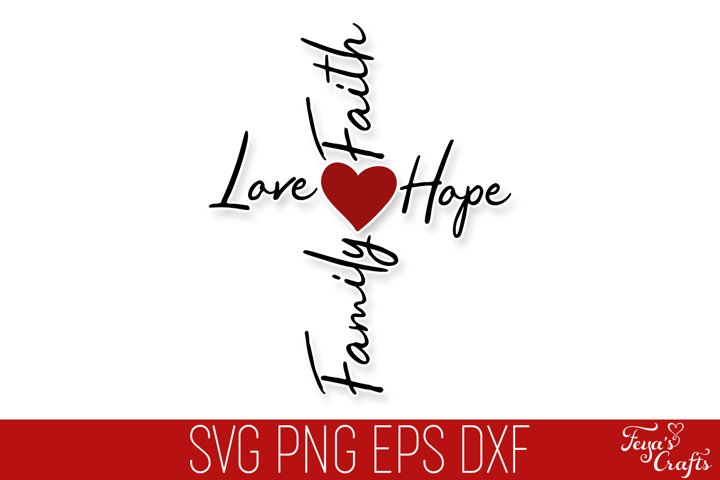 Faith Love Hope Family Cross SVG Cut File