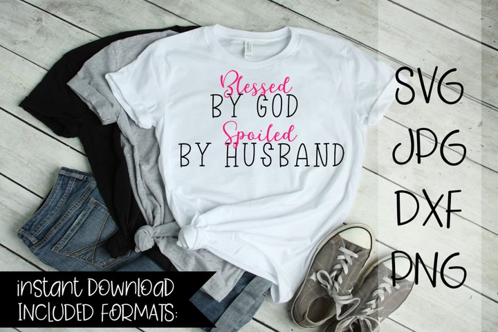 Blessed By God Spoiled By Husband