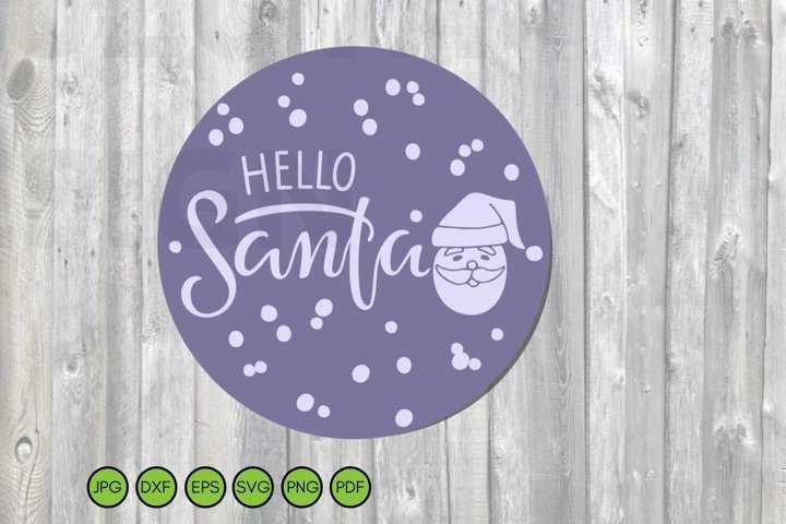 Hello Santa SVG CUT FILE. Christmas SVG. Round Winter vector