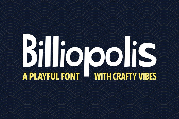 Billiopolis - Cute Crafty Font