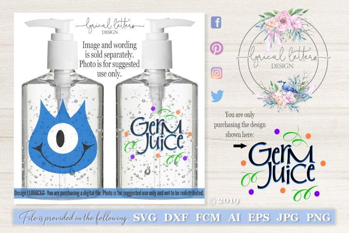 Germ Juice Hand Sanitizer Wording #3 SVG DXF LL066G