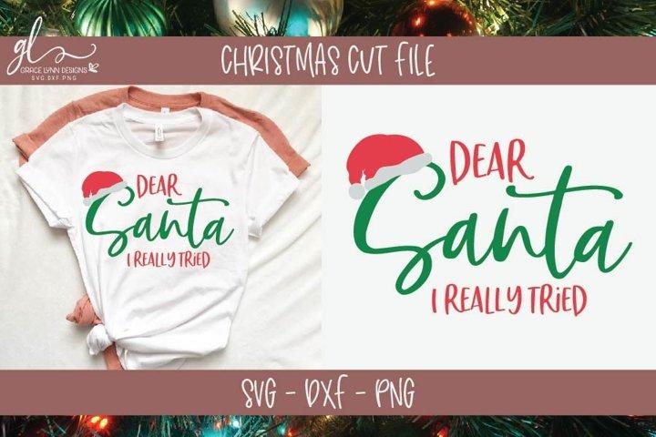 Dear Santa I Really Tried Christmas Svg Cut File 167627 Svgs Design Bundles